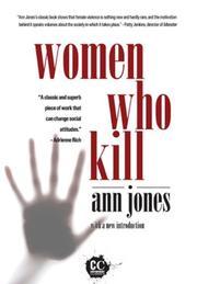 WOMEN WHO KILL by Ann Jones