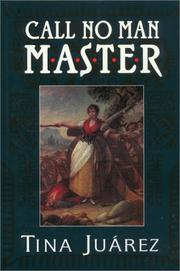 CALL NO MAN MASTER by Tina Juarez