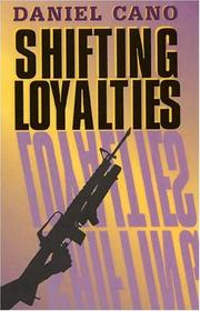 SHIFTING LOYALTIES by Daniel Cano