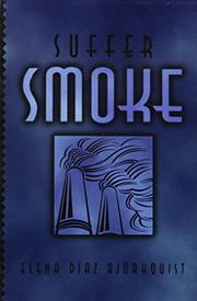 SUFFER SMOKE by Elena Díaz Bjökquist