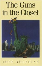 THE GUNS IN THE CLOSET by Jose Yglesias