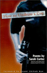 HOW TO UNDRESS A COP by Sarah Cortez
