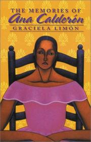 "THE MEMORIES OF ANA CALDERON by Graciela ""Limón"