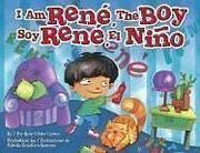 I AM RENÉ, THE BOY by René Colato Laínez