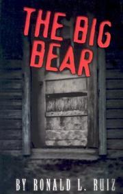 THE BIG BEAR by Ron Ruiz