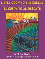 LITTLE CROW TO THE RESCUE/EL CUERVITO AL RESCATE by Victor Villaseñor
