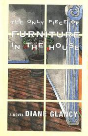 THE ONLY PIECE OF FURNITURE IN THE HOUSE by Diane Glancy