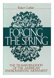 FORCING THE SPRING by Robert Gottlieb