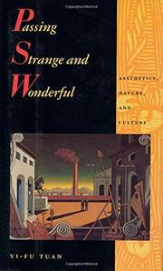 PASSING STRANGE AND WONDERFUL by Yi-Fu Tuan