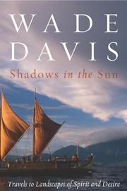 SHADOWS IN THE SUN by Wade Davis
