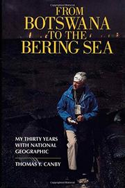 FROM BOTSWANA TO THE BERING SEA by Thomas Y. Canby