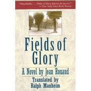 FIELDS OF GLORY by Jean Rouaud