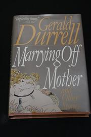 MARRYING OFF MOTHER by Gerald Durrell
