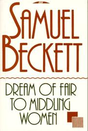 DREAM OF FAIR TO MIDDLING WOMEN by Samuel Beckett