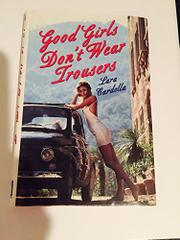 GOOD GIRLS DON'T WEAR TROUSERS by Lara Cardella