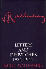 LETTERS AND DISPATCHES by Raoul Wallenberg