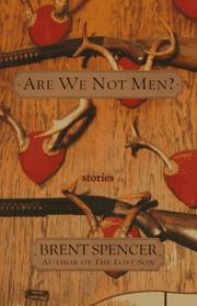 ARE WE NOT MEN? by Brent Spencer