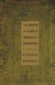 THE DEATH AND LIFE OF MIGUEL DE CERVANTES by Stephen Marlowe