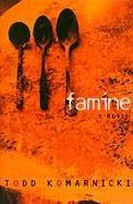 FAMINE by Todd Komarnicki