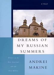DREAMS OF MY SIBERIAN SUMMERS by Andreï Makine