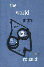 THE WORLD, MORE OR LESS by Jean Rouaud