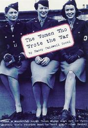 THE WOMEN WHO WROTE THE WAR by Nancy Caldwell Sorel