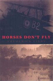 HORSES DON'T FLY by Frederick Libby
