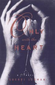 ONLY WITH THE HEART by Sherri Szeman