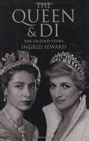 THE QUEEN & DI by Ingrid Seward