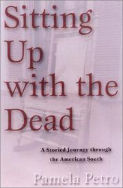 SITTING UP WITH THE DEAD by Pamela Petro