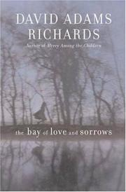 THE BAY OF LOVE AND SORROWS by David Adams Richards