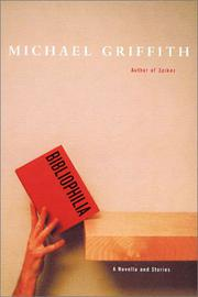 BIBLIOPHILIA by Michael Griffith