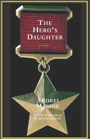 A HERO'S DAUGHTER by Andreï Makine