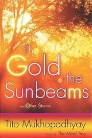 THE GOLD OF THE SUNBEAMS by Tito Rajarshi Mukhopadhyay