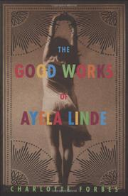THE GOOD WORKS OF AYELA LINDE by Charlotte Forbes