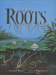 WHAT DO ROOTS DO by Kathleen V. Kudlinski