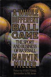 A WHOLE DIFFERENT BALL GAME by Marvin Miller
