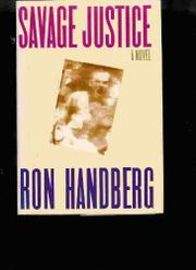 SAVAGE JUSTICE by Ron Handberg