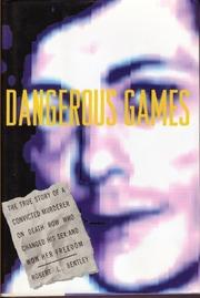 DANGEROUS GAMES by Robert L. Bentley