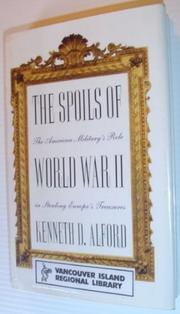 THE SPOILS OF WORLD WAR II by Kenneth D. Alford