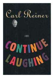 CONTINUE LAUGHING by Carl Reiner