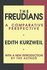 THE FREUDIANS: A Comparative Perspective by Edith Kurzweil