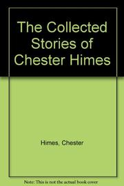 THE COLLECTED STORIES OF CHESTER HIMES by Chester Himes