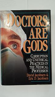 DOCTORS ARE GODS by David Jacobsen