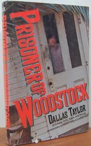 PRISONER OF WOODSTOCK by Dallas Taylor