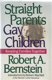 STRAIGHT PARENTS/GAY CHILDREN by Robert Bernstein