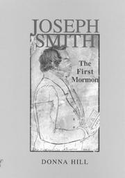 JOSEPH SMITH: The First Mormon by Donna Hill