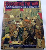 REPORTING THE WAR by Frederick S. Voss