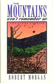 THE MOUNTAINS WON'T REMEMBER US by Robert Morgan