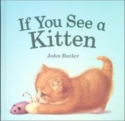 IF YOU SEE A KITTEN by John Butler